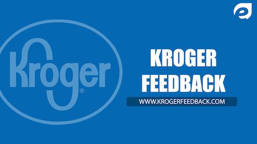 Krogerfeedback Official Www Krogerfeedback Com Survey